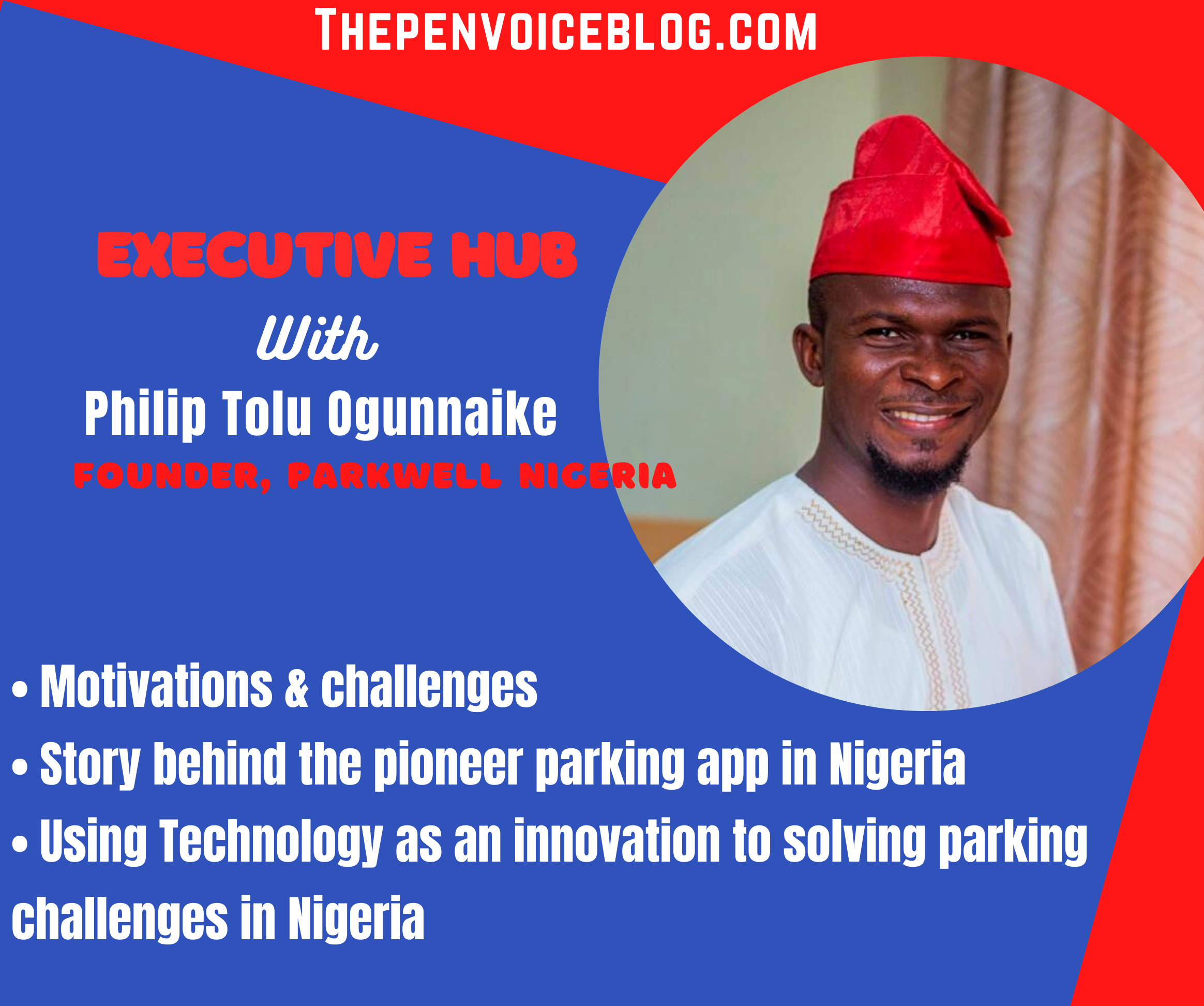 Meet Founder, ParkWell Nigeria, Philip Tolu Ogunnaike