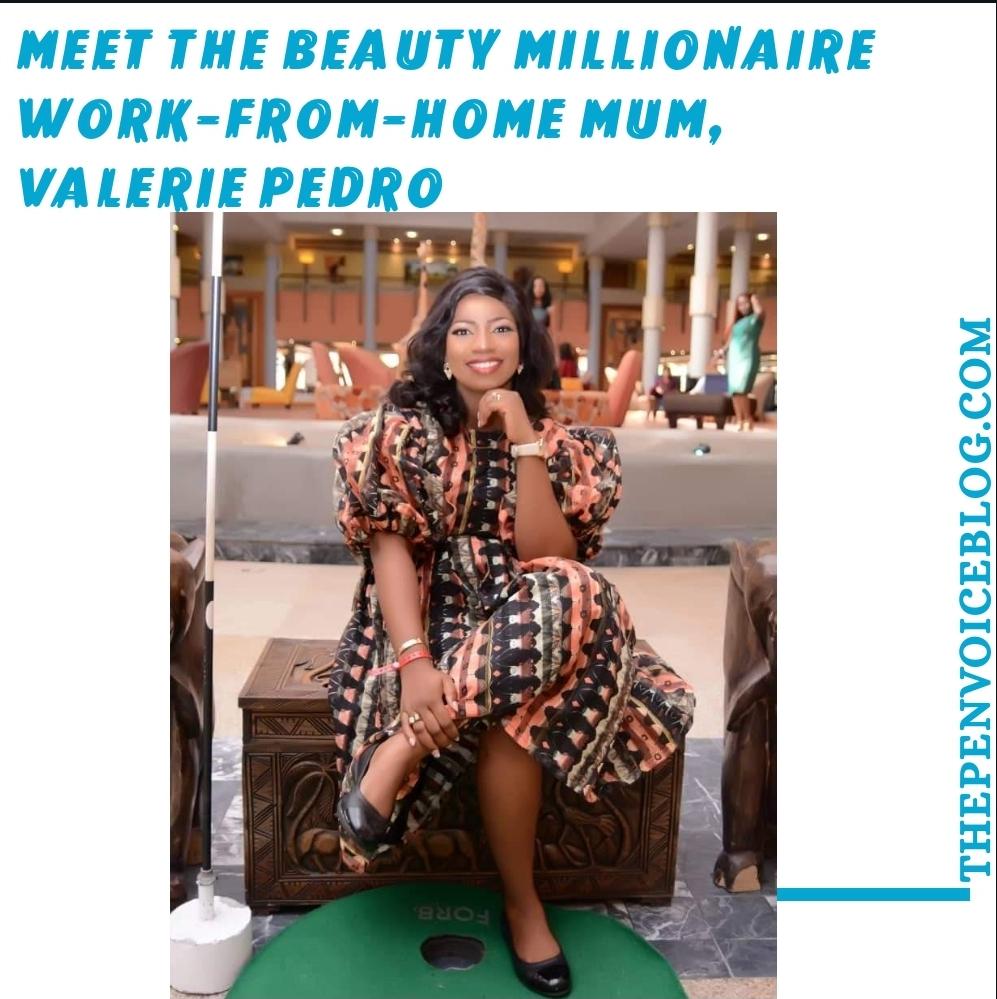 Meet the Beauty Millionaire Work-from-home Mum, Valerie Pedro